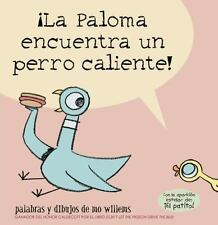 ¡La Paloma Encuentra un Perro Caliente! by F. Isabel Campoy and Mo Willems...