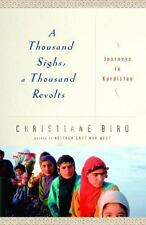 A Thousand Sighs, A Thousand Revolts: Journeys in Kurdistan Bird, Christiane Ha