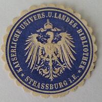 Kaiserliche Univers. u. Landes-Bibliothek Strassburg GERMANY LETTER SEAL (7372)
