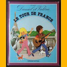 DANIEL ET VALÉRIE FONT LE TOUR DE FRANCE Lise Marin 1981