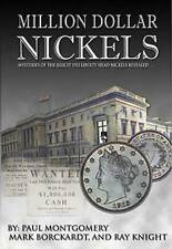 Million Dollar Nickels Mysteries of the Illicit 1913 Liberty Head Nickels