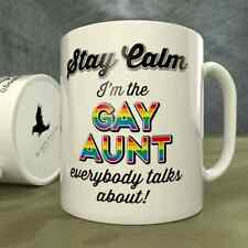 Stay Calm - I'm the Gay Aunt Everybody Talks About - Mug