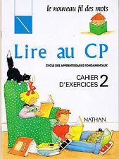 Cahier d'exercices 2 Méthode lecture Le nouveau FIL DES MOTS Lire au CP scolaire