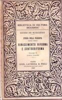 RINASCIMENTO RIFORMA E CONTRORIFORMA vol.2 Guido de Ruggiero 1947 Laterza