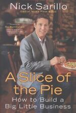 A Slice of the Pie: How to Build a Big Little Business, Sarillo, Nick