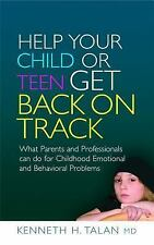 Help Your Child or Teen Get Back on Track: What Parents and Professionals can do