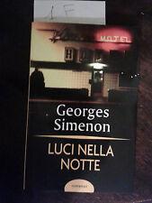 LUCI NELLA NOTTE - Georges Simenon  -  Mondadori Printing Spa  -  2005