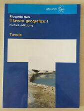 R. Neri - Il lavoro geografico 1 - TAVOLE - La Nuova Italia - 1992