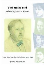 Ford Madox Ford and the Regiment of Women: Violet Hunt, Jean Rhys, Stella Bowen