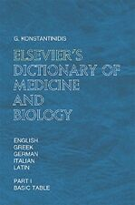 Elsevier's Dictionary of Medicine and Biology Eng, Greek, German, Italia , Latin