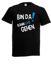 Herren T-Shirt  Bin da! Kann los gehen I Sprüche I Fun I Lustig bis 5XL