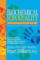 Biochemical Individuality: Basis for the Genetotrophic Concept by Williams, Roge