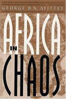 Africa in Chaos : A Comparative History by Ayittey, George B. N.