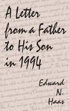 A Letter from a Father to His Son in 1994 by Edward N. Haas (2001, Paperback)