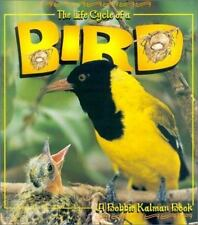 NEW - The Life Cycle of a Bird by Kalman, Bobbie; Smithyman, Kathryn