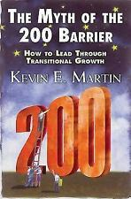 The Myth of the 200 Barrier: How to Lead through Transitional Growth by Martin,