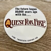 RARE Vtg. Quest For Fire Pinback Button 1981 Fox Future Began 80,000 Years Ago
