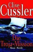 Die Troja-Mission von Cussler, Clive, Olms, Oswald | Buch | Zustand gut