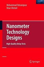 Nanometer Technology Designs : High-Quality Delay Tests by Mohammad...