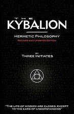 The Kybalion - Hermetic Philosophy - Revised and Updated Edition by Three Initiates (Paperback, 2011)