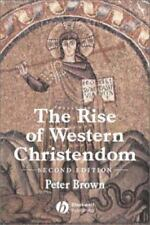 The Rise of Western Christendom: Triumph and Diversity, A.D. 200-1000, 2nd Editi