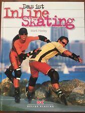 DAS IST INLINE SKATING> Mark Heeley> Anleitung Anfänger Ausrüstung> geb. Ausgabe