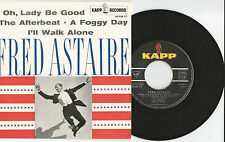 """FRED ASTAIRE """"Oh,Lady Be Good/The Aterbeat"""" 7"""" Single EP Kapp Records"""