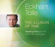 The Illusion of Time : Breaking Free from the Pull of Past and Future by...