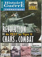 Histoire de Guerre 2006 : La révolution des chars de combat du FT-17 au Tigre II