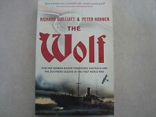 The Wolf  a German Raider that terrorised Australia by Richard Guilliatt