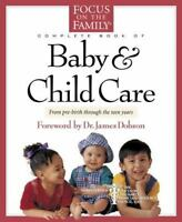 Baby and Child Care Complete Book (Pre birth-Teen) FOCUS ON THE FAMILY