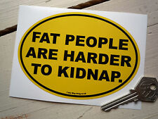 FAT PEOPLE ARE HARDER TO KIDNAP Black and Yellow funny car sticker