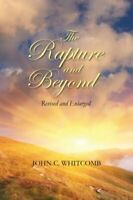 The Rapture and Beyond: Whitcomb Ministries Edition by Whitcomb, Dr. John C. The