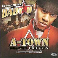 A-Town Secret Weapon [PA] * by Baby D (Southern Rap) (CD, Apr-2008, Koch (USA))