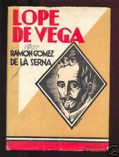 Ramon Gomez de la Serna - Lope de Vega - 1945 - 1º Ed