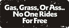 3 - Gas, Grass, Or Ass.. No One Rides For Free R BS160