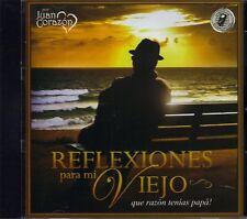 Juan Corazon Reflexiones para mi Viejo que razon Tenias Papa CD New Nuevo Sealed