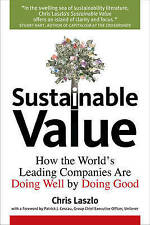 Sustainable Value: How The Worlds Leading Companies are Doing Well by Doing Good