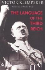Language of the Third Reich : LTI: Lingua Tertii Imperii: A Philologist's Notebo