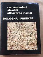 comunicazioni stradali attraverso i tempi: BOLOGNA-FIRENZE - AA.vv.