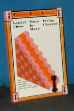 Logical Chess: Move by Move by Irving Chernev (Book)
