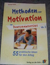 Methoden zur Motivation im Deutschunterricht Sek I - 55 praktische Ideen für ...