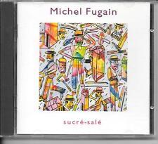 CD ALBUM 9 TITRES--MICHEL FUGAIN--SUCRE SALE--1992