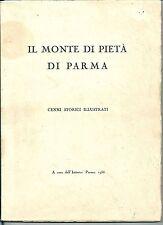 1955 IL MONTE DI PIETA' DI PARMA Cenni storici illustrati