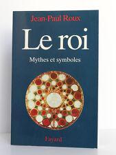 Le Roi Mythes et symboles, Jean-Paul ROUX. Fayard, 1995. Broché