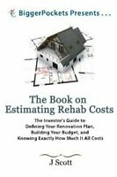 The Book on Estimating Rehab Costs: The Investor's Guide to Defining Your Renova