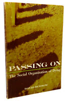 David Sudnow PASSING ON :  The Social Organization of Dying 1st Edition 13th Pri