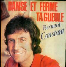 "7"" BERNARD CONSTANT/Danse et ferme ta gueule (France)"