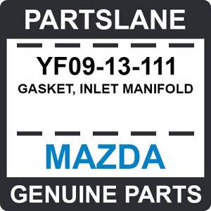 YF09-13-111 Mazda OEM Genuine GASKET, INLET MANIFOLD
