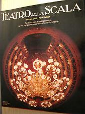 TEATRO ALLA SCALA- LOTTI/RADICE- MONDADORI 1977- lirica palcoscenico opera A3
